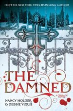 The Damned : Crusade Series : Book 2 - Nancy Holder