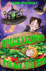 Space Lizards Ate My Sister! - Mark Griffiths