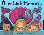 Three Little Mermaids - Mara Van Fleet