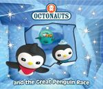 Octonauts and the Great Penguin Race : Octonauts Series - Octonauts