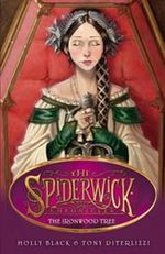The Ironwood Tree : Spiderwick Chronicles Series : Book 4 - Holly Black