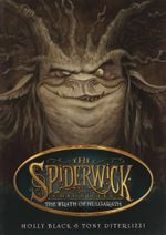 The Wrath of Mulgarath : Spiderwick Chronicles Series : Book 5 - Holly Black