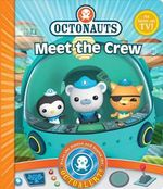 Octonauts Meet the Crew! : Octonauts Series - Octonauts