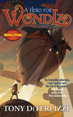 A Hero for WondLa : Search for WondLa Series : Book 2 - Tony DiTerlizzi