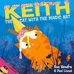 Keith the Cat with the Magic Hat - Sue Hendra