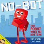 No-Bot, the Robot with No Bottom - Sue Hendra