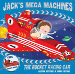 Jack's Mega Machines : The Rocket Racing Car - Alison Ritchie