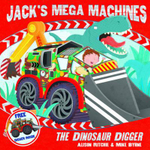 Jack's Mega Machines : The Dinosaur Digger - Alison Ritchie