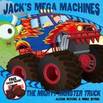 Jack's Mega Machines : Mighty Monster Truck - Alison Ritchie