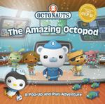Octonauts : The Amazing Octopod : A Pop-up and Play Adventure - Meomi
