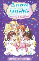 Angel Wings : Secrets and Sapphires - Michelle Misra