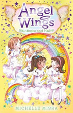 Angel Wings : Rainbows and Halos - Michelle Misra