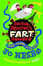 Time-Travel Bath Bomb : Doctor Proctor's Fart Powder Series : Book 3 - Jo Nesbo
