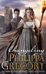 Changeling : Order of Darkness Series : Book 1 - Philippa Gregory