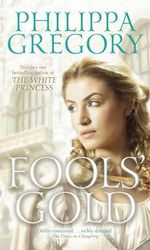 Fools' Gold - Philippa Gregory