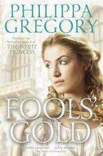 Fools' Gold - Philippa Gregory