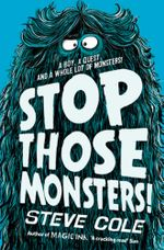 Stop Those Monsters! - Steve Cole