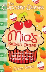 Mia's Baker's Dozen : The Cupcake Diaries - Coco Simon
