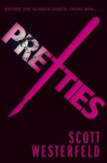 Pretties : The Uglies Series : Book 2 - Scott Westerfeld