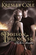 Poison Princess : The Arcana Chronicles - Kresley Cole