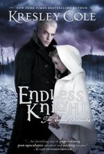 Endless Knight : The Arcana Chronicles : Book 2 - Kresley Cole