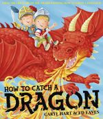 How To Catch a Dragon - Caryl Hart