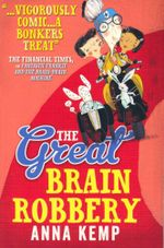 The Great Brain Robbery - Anna Kemp