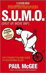 S.U.M.O (Shut Up, Move on) : The Straight Talking Guide to Creating and Enjoying a Brilliant Life, 2nd Edition - Paul McGee