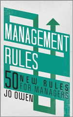 Management Rules : 50 New Rules for Managers - Jo Owen