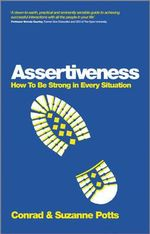 Assertiveness : How to be Strong in Every Situation - Conrad Potts