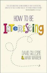 How to be Interesting - David Gillespie