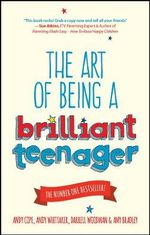 The Art of Being a Brilliant Teenager - Andy Cope