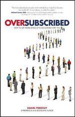 Oversubscribed - Daniel Priestley