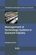 Management of Technology Systems in the Garment Industry : An Introduction - Gordana Colovic