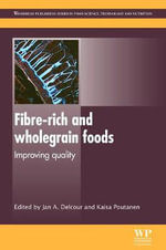 Fibre-Rich and Wholegrain Foods : Improving Quality