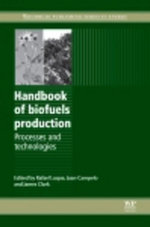 Handbook of Biofuels Production : Processes and Technologies - R Luque
