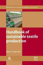 Handbook of Sustainable Textile Production : Woodhead Publishing Series in Textiles (Hardcover) - M. Tobler