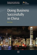 Doing Business Successfully in China : Chandos Asian Studies - Mona Chung
