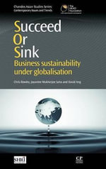 Succeed or Sink : Business Sustainability Under Globalisation - Mr Chris Rowley