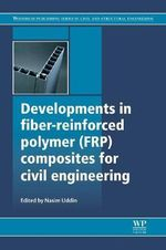 Developments in Fiber-Reinforced Polymer (FRP) Composites in Civil Engineering : Developments and Applications