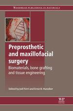 Preprosthetic and Maxillofacial Surgery : Biomaterials, Bone Grafting and Tissue Engineering