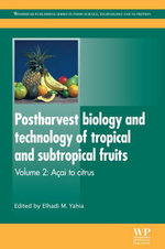 Postharvest Biology and Technology of Tropical and Subtropical Fruits : Açai to Citrus