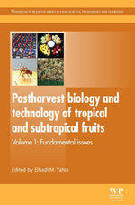 Postharvest Biology and Technology of Tropical and Subtropical Fruits : Fundamental Issues