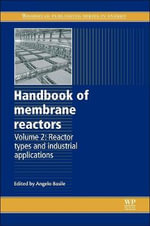 Handbook of Membrane Reactors: Volume 2 : Reactor Types and Industrial Applications