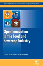Open Innovation in the Food and Beverage Industry : Tales of Love, Laughter and Hardship from the York...