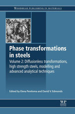 Phase Transformations in Steels : Diffusionless Transformations, High Strength Steels, Modelling and Advanced Analytical Techniques