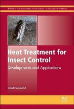 Heat Treatment for Insect Control : Developments and Applications - David Hammond