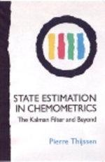 State Estimation in Chemometrics : The Kalman Filter and Beyond - P C Thijssen