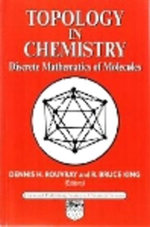 Topology in Chemistry : Discrete Mathematics of Molecules - D H Rouvray