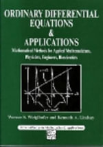 Ordinary Differential Equations and Applications : Mathematical Methods for Applied Mathematicians, Physicists, Engineers, Bioscientists - Weiglhofer Werner S Lindsay Kenneth a